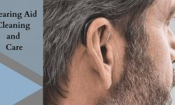 Care and Cleaning of Hearing Aids